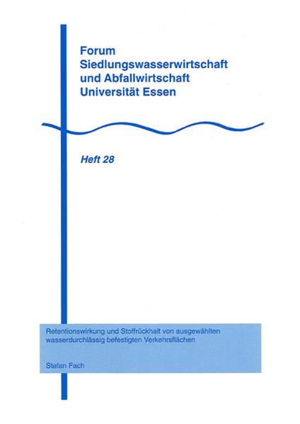 Retentionswirkung und Stoffrückhalt von ausgewählten wasserdurchlässig befestigten Verkehrsflächen - Coverbild