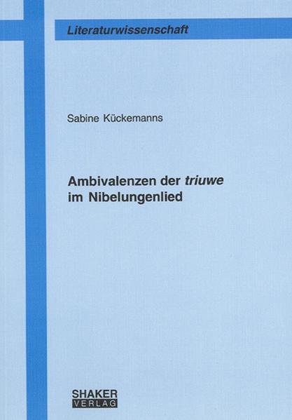 Ambivalenzen der triuwe im Nibelungenlied - Coverbild