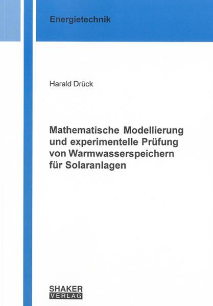 Mathematische Modellierung und experimentelle Prüfung von Warmwasserspeichern für Solaranlagen - Coverbild