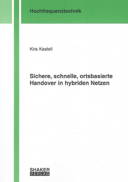Sichere, schnelle, ortsbasierte Handover in hybriden Netzen - Coverbild