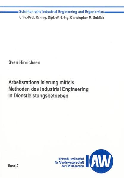 Arbeitsrationalisierung mittels Methoden des Industrial Engineering in Dienstleistungsbetrieben - Coverbild