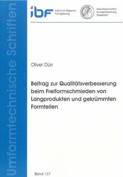 Beitrag zur Qualitätsverbesserung beim Freiformschmieden von Langprodukten und gekrümmten Formteilen - Coverbild