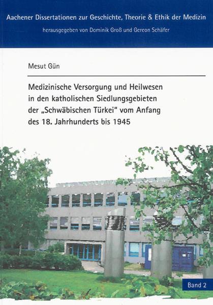 Medizinische Versorgung und Heilwesen in den katholischen Siedlungsgebieten der