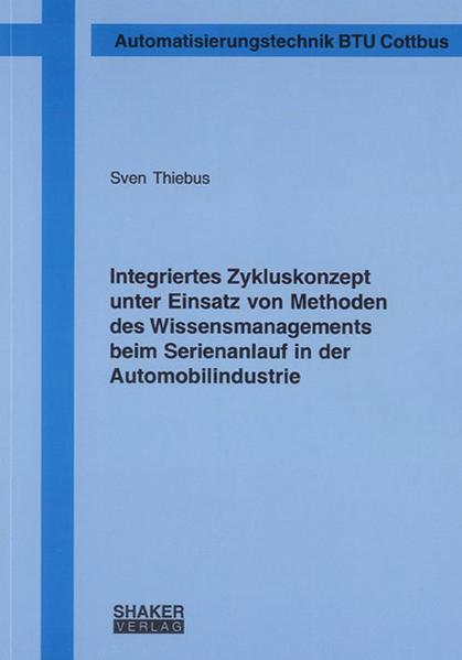 Integriertes Zykluskonzept unter Einsatz von Methoden des Wissensmanagements beim Serienanlauf in der Automobilindustrie - Coverbild
