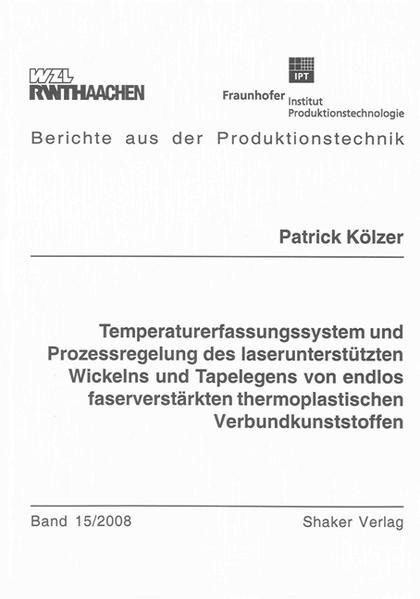 Temperaturerfassungssystem und Prozessregelung des laserunterstützten Wickelns und Tapelegens von endlos faserverstärkten thermoplastischen Verbundkunststoffen - Coverbild