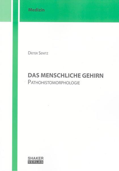 Das menschliche Gehirn. Pathohistomorphologie - Coverbild