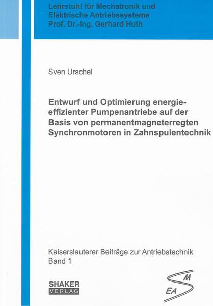 Entwurf und Optimierung energieeffizienter Pumpenantriebe auf der Basis von permanentmagneterregten Synchronmotoren in Zahnspulentechnik - Coverbild