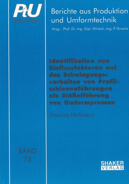 Identifikation von Einflussfaktoren auf das Schwingungsverhalten von Profilschienenführungen als Stößelführung von Umformpressen - Coverbild