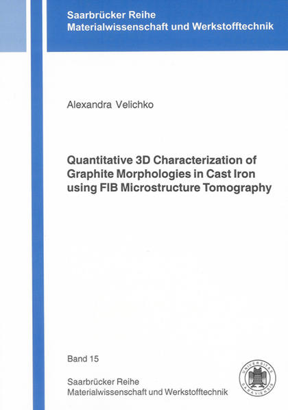 Quantitative 3D Characterization of Graphite Morphologies in Cast Iron using FIB Microstructure Tomography - Coverbild