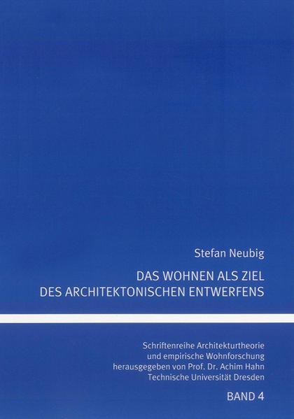Das Wohnen als Ziel des architektonischen Entwerfens - Coverbild