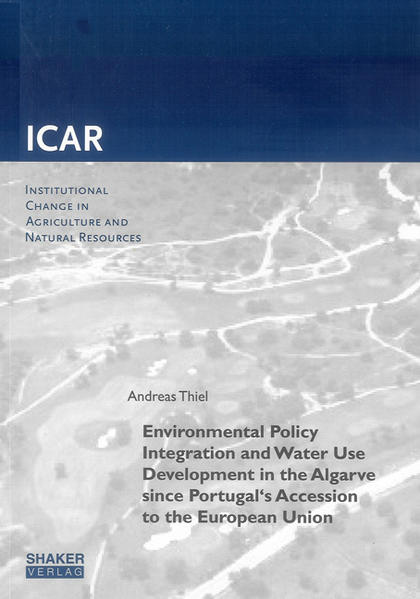 Environmental Policy Integration and Water Use Development in the Algarve since Portugal's Accession to the European Union - Coverbild