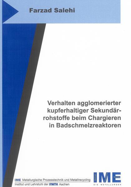 Verhalten agglomerierter kupferhaltiger Sekundärrohstoffe beim Chargieren in Badschmelzreaktoren - Coverbild
