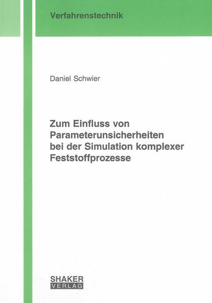 Zum Einfluss von Parameterunsicherheiten bei der Simulation komplexer Feststoffprozesse - Coverbild