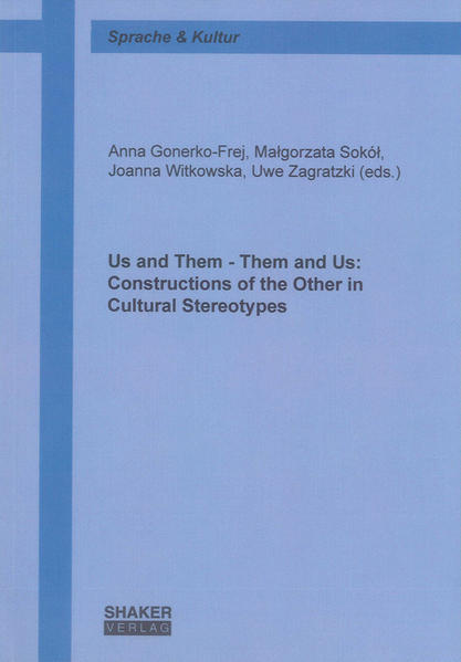 Us and Them - Them and Us: Constructions of the Other in Cultural Stereotypes - Coverbild
