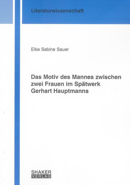 Das Motiv des Mannes zwischen zwei Frauen im Spätwerk Gerhart Hauptmanns - Coverbild