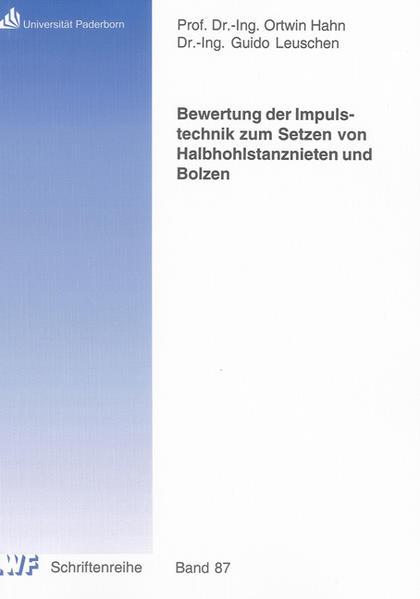 Bewertung der Impulstechnik zum Setzen von Halbhohlstanznieten und Bolzen - Coverbild