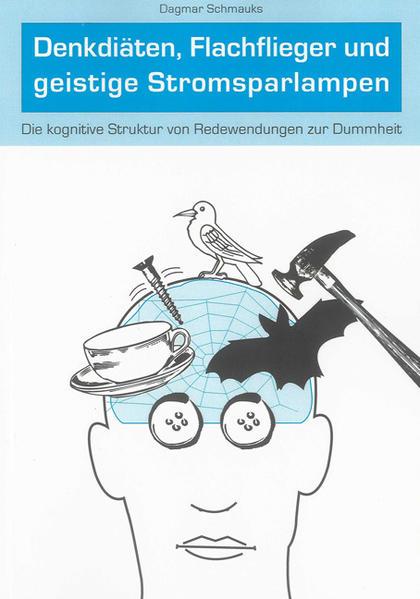 Denkdiäten, Flachflieger und geistige Stromsparlampen - Coverbild