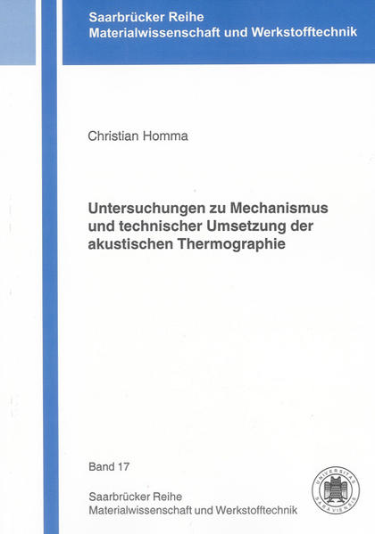 Untersuchungen zu Mechanismus und technischer Umsetzung der akustischen Thermographie - Coverbild