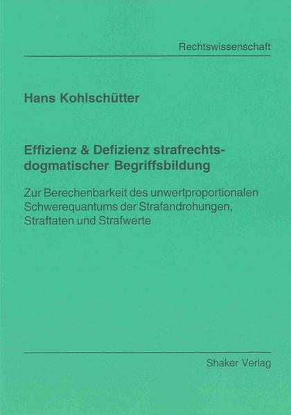 Effizienz & Defizienz strafrechtsdogmatischer Begriffsbildung - Coverbild