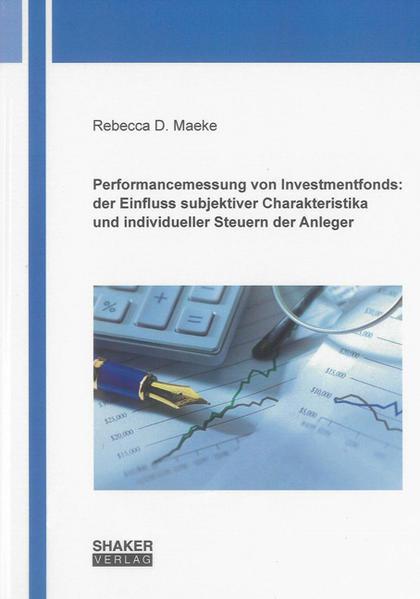 Performancemessung von Investmentfonds: der Einfluss subjektiver Charakteristika und individueller Steuern der Anleger - Coverbild