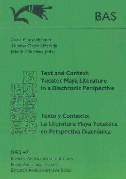 Text and Context: Yucatec Maya Literature in a Diachronic Perspective. Texto y Contexto: La Literatura Maya Yucateca en Perspectiva Diacrónica - Coverbild