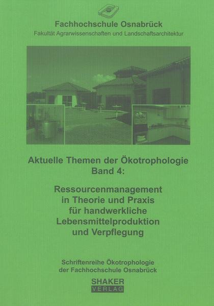 Ressourcenmanagement in Theorie und Praxis für handwerkliche Lebensmittelproduktion und Verpflegung - Coverbild