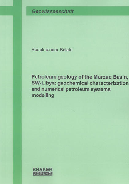 Petroleum geology of the Murzuq Basin, SW-Libya: geochemical characterization and numerical petroleum systems modelling - Coverbild