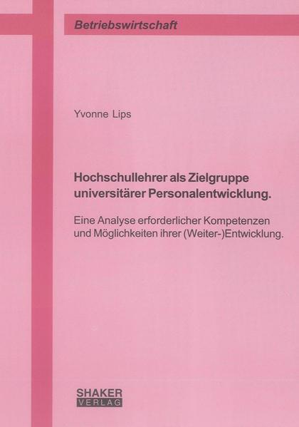 Hochschullehrer als Zielgruppe universitärer Personalentwicklung. - Coverbild