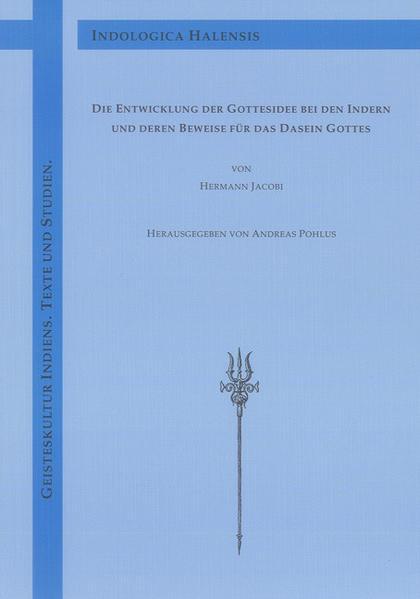 Die Entwicklung der Gottesidee bei den Indern und deren Beweise für das Dasein Gottes von Hermann Jacobi - Coverbild