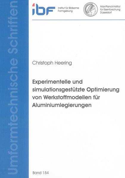Experimentelle und simulationsgestützte Optimierung von Werkstoffmodellen für Aluminiumlegierungen - Coverbild
