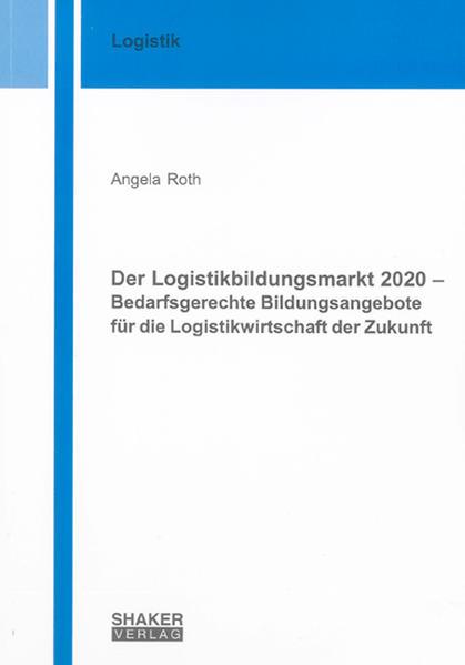 Der Logistikbildungsmarkt 2020 – Bedarfsgerechte Bildungsangebote für die Logistikwirtschaft der Zukunft - Coverbild