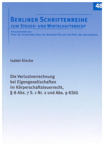 Die Verlustverrechnung bei Eigengesellschaften im Körperschaftsteuerrecht, § 8 Abs. 7 S. 1 Nr. 2 und Abs. 9 KStG - Coverbild
