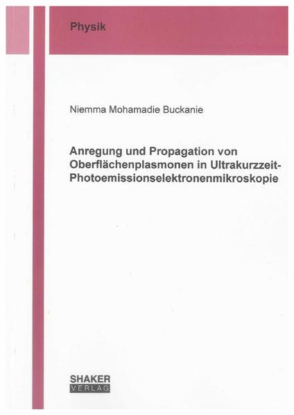 Anregung und Propagation von Oberflächenplasmonen in Ultrakurzzeit-Photoemissionselektronenmikroskopie - Coverbild