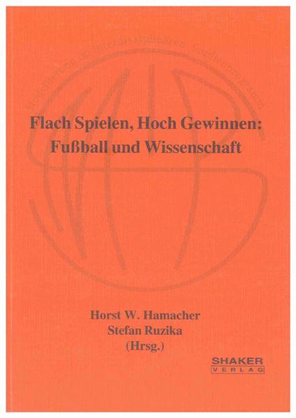 Flach Spielen, Hoch Gewinnen: Fußball und Wissenschaft - Coverbild