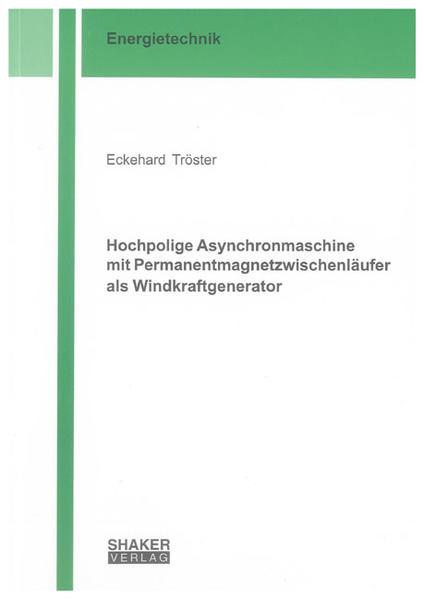 Hochpolige Asynchronmaschine mit Permanentmagnetzwischenläufer als Windkraftgenerator - Coverbild