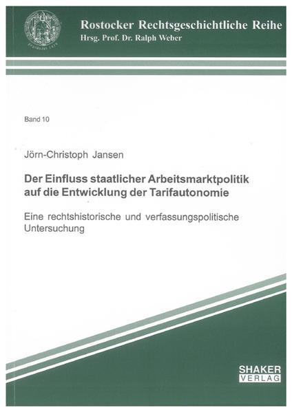 Der Einfluss staatlicher Arbeitsmarktpolitik auf die Entwicklung der Tarifautonomie - Coverbild