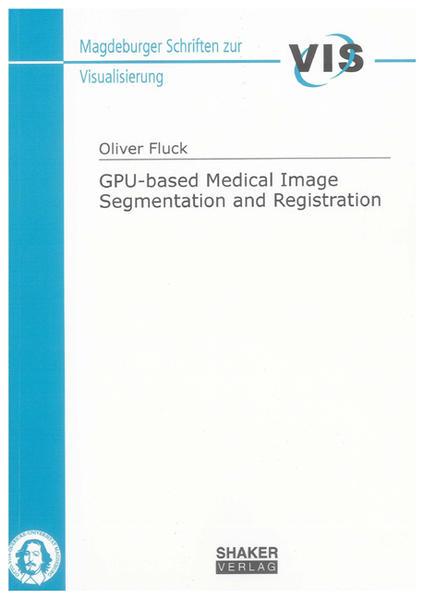 GPU-based Medical Image Segmentation and Registration - Coverbild