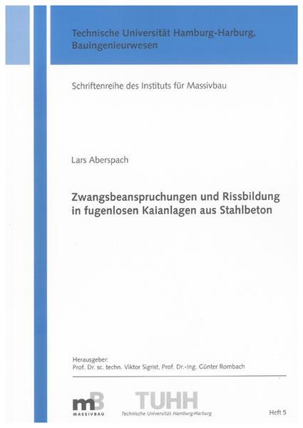Zwangsbeanspruchungen und Rissbildung in fugenlosen Kaianlagen aus Stahlbeton - Coverbild