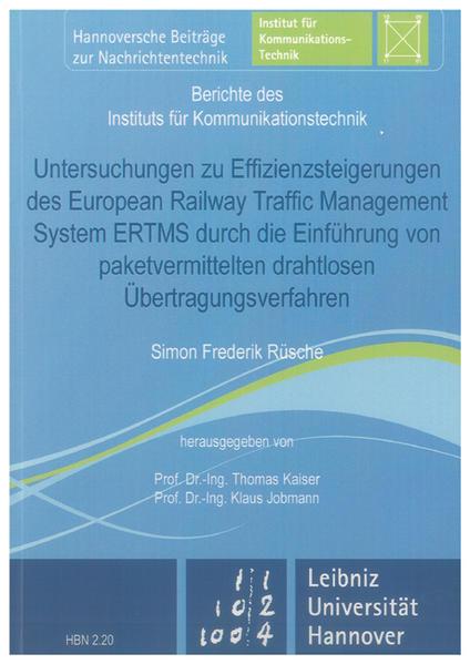 Untersuchungen zu Effizienzsteigerungen des European Railway Traffic Management System ERTMS durch die Einführung von paketvermittelten drahtlosen Übertragungsverfahren - Coverbild