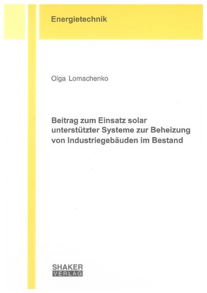 Beitrag zum Einsatz solar unterstützter Systeme zur Beheizung von Industriegebäuden im Bestand - Coverbild