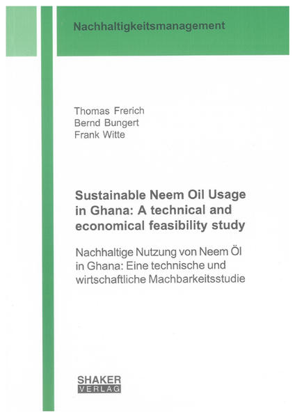 Sustainable Neem Oil Usage in Ghana: A technical and economical feasibility study - Coverbild