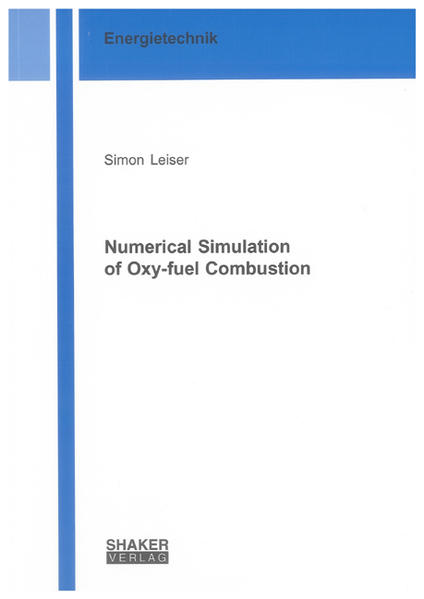 Numerical Simulation of Oxy-fuel Combustion - Coverbild