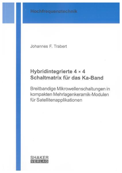 Hybridintegrierte 4 x 4 Schaltmatrix für das Ka-Band - Coverbild