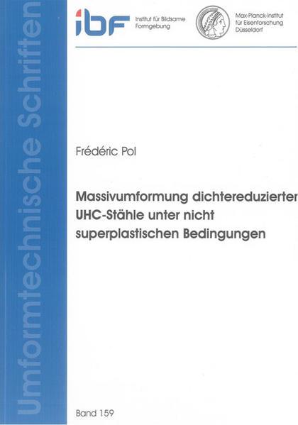 Massivumformung dichtereduzierter UHC-Stähle unter nicht superplastischen Bedingungen - Coverbild