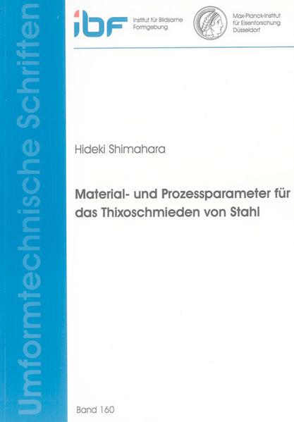 Material- und Prozessparameter für das Thixoschmieden von Stahl - Coverbild