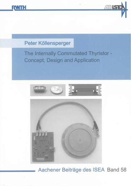 The Internally Commutated Thyristor - Concept, Design and Application - Coverbild