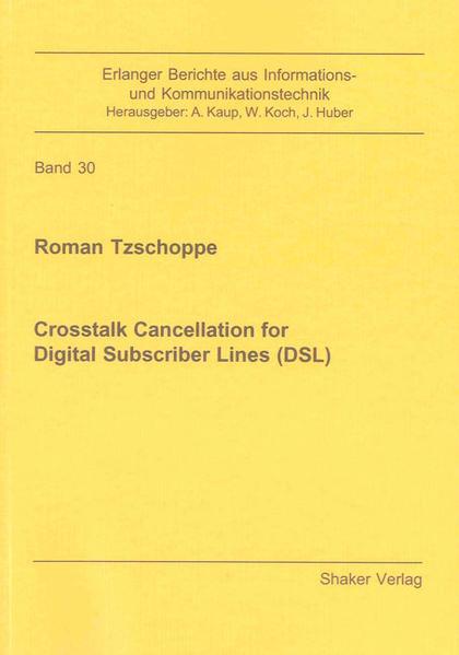 Crosstalk Cancellation for Digital Subscriber Lines (DSL) - Coverbild