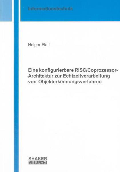 Eine konfigurierbare RISC/Coprozessor-Architektur zur Echtzeitverarbeitung von Objekterkennungsverfahren - Coverbild