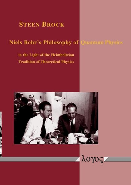 Niels Bohr's Philosophy of Quantum Physics in the Light of the Helmholtzian Tradition of Theoretical Physics - Coverbild
