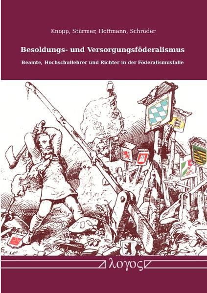 Besoldungs- und Versorgungsföderalismus. Beamte, Hochschullehrer und Richter in der Föderalismusfalle - Coverbild